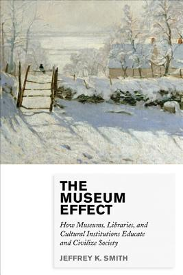 The Museum Effect By Smith, Jeffrey K.